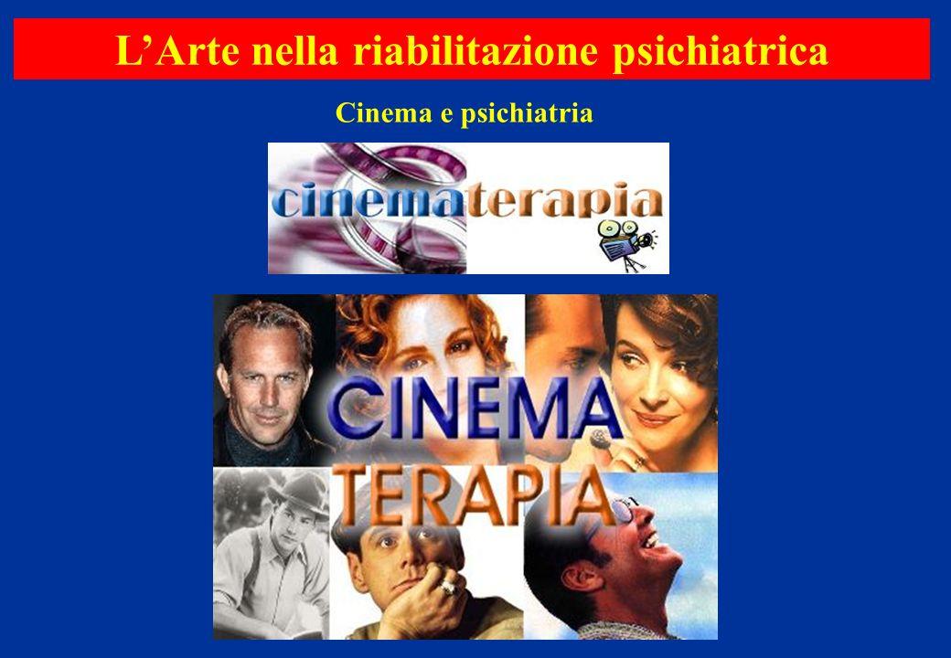 Cinema e psichiatria LArte nella riabilitazione psichiatrica