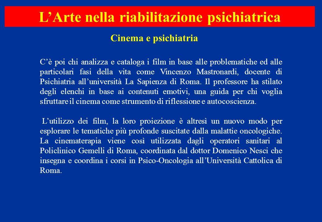 Cè poi chi analizza e cataloga i film in base alle problematiche ed alle particolari fasi della vita come Vincenzo Mastronardi, docente di Psichiatria