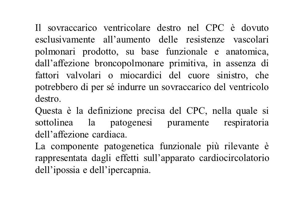 Il sovraccarico ventricolare destro nel CPC è dovuto esclusivamente allaumento delle resistenze vascolari polmonari prodotto, su base funzionale e ana