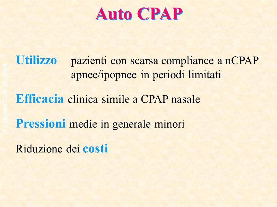 Auto CPAP Efficacia clinica simile a CPAP nasale Pressioni medie in generale minori Riduzione dei costi Utilizzo pazienti con scarsa compliance a nCPA