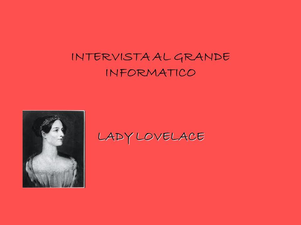 INTERVISTA AL GRANDE INFORMATICO LADY LOVELACE