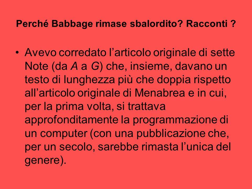 Perché Babbage rimase sbalordito? Racconti ? Avevo corredato larticolo originale di sette Note (da A a G) che, insieme, davano un testo di lunghezza p
