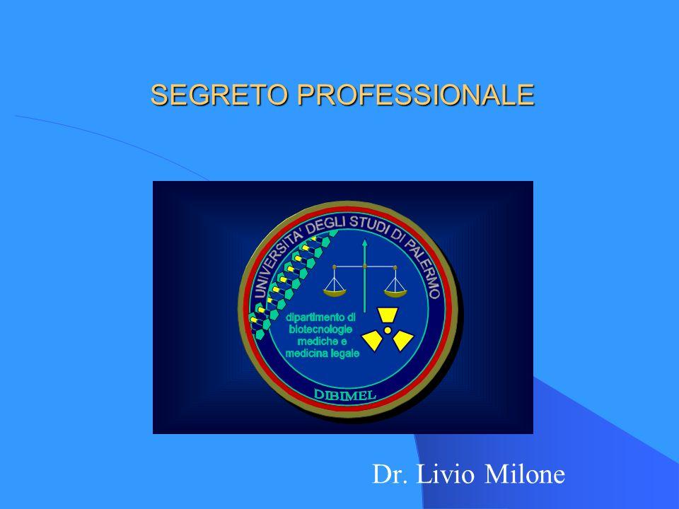 SEGRETO PROFESSIONALE Dr. Livio Milone