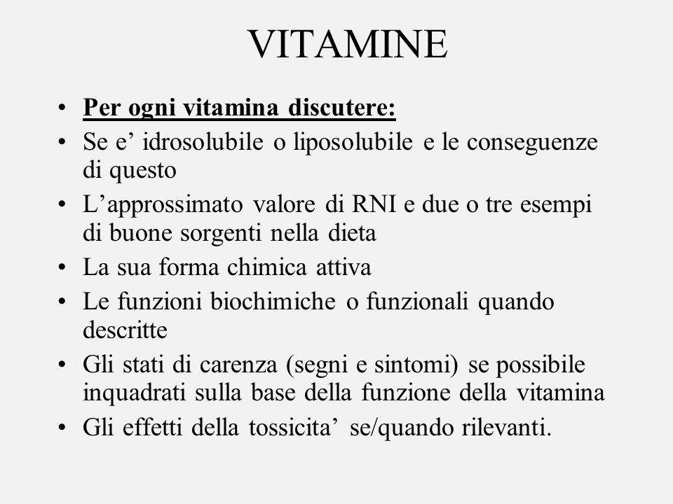 VITAMINE Per ogni vitamina discutere: Se e idrosolubile o liposolubile e le conseguenze di questo Lapprossimato valore di RNI e due o tre esempi di bu