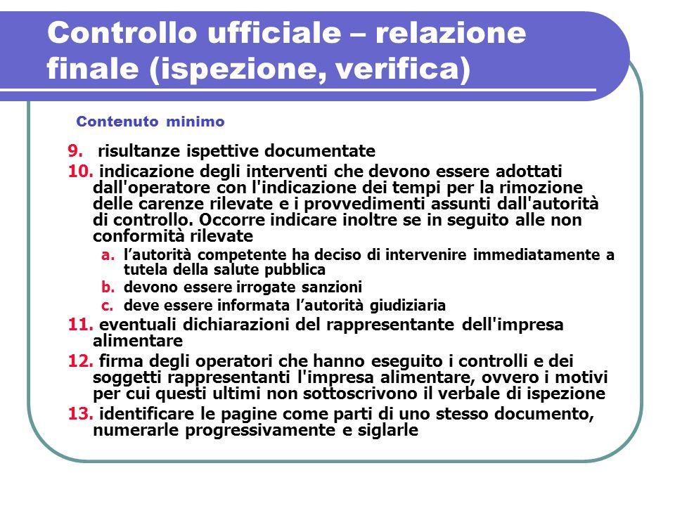 Controllo ufficiale – relazione finale (ispezione, verifica) 9. risultanze ispettive documentate 10. indicazione degli interventi che devono essere ad