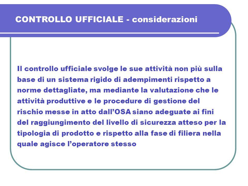 Il controllo ufficiale svolge le sue attività non più sulla base di un sistema rigido di adempimenti rispetto a norme dettagliate, ma mediante la valu