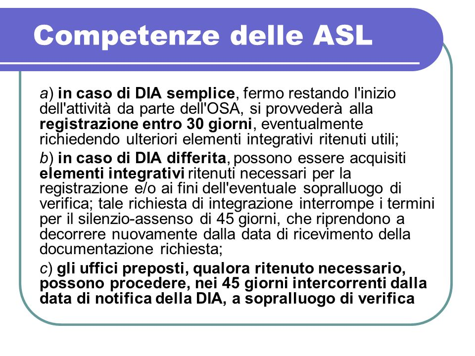 Competenze delle ASL a) in caso di DIA semplice, fermo restando l'inizio dell'attività da parte dell'OSA, si provvederà alla registrazione entro 30 gi