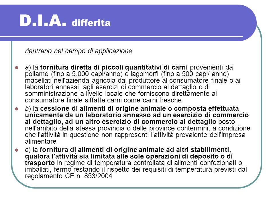 D.I.A. differita rientrano nel campo di applicazione a) la fornitura diretta di piccoli quantitativi di carni provenienti da pollame (fino a 5.000 cap