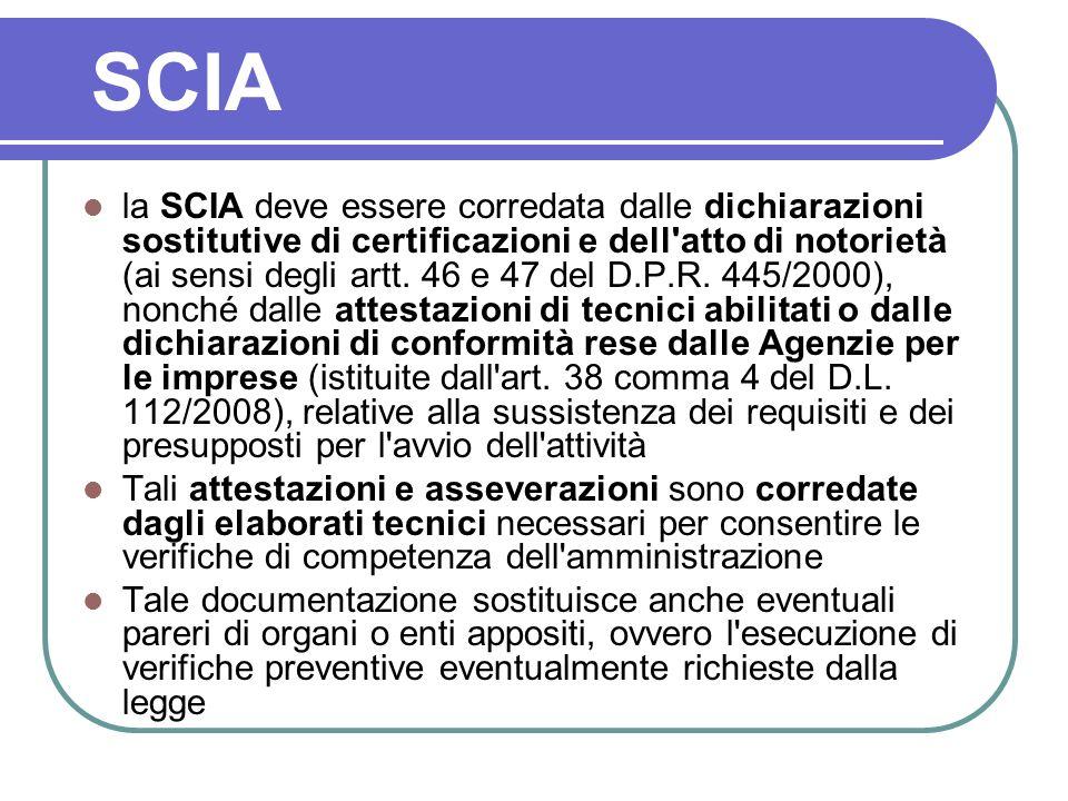 SCIA la SCIA deve essere corredata dalle dichiarazioni sostitutive di certificazioni e dell'atto di notorietà (ai sensi degli artt. 46 e 47 del D.P.R.