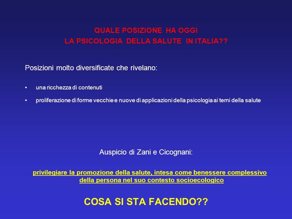 QUALE POSIZIONE HA OGGI LA PSICOLOGIA DELLA SALUTE IN ITALIA?? Posizioni molto diversificate che rivelano: una ricchezza di contenuti proliferazione d
