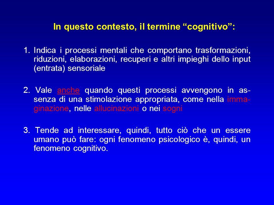 In questo contesto, il termine cognitivo: 1.