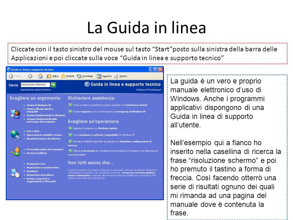 La Guida in linea Cliccate con il tasto sinistro del mouse sul tasto Startposto sulla sinistra della barra delle Applicazioni e poi cliccate sulla voc
