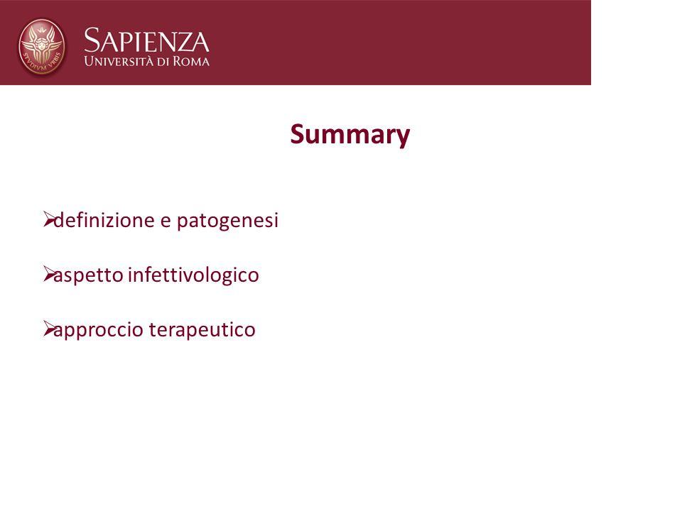Summary definizione e patogenesi aspetto infettivologico approccio terapeutico