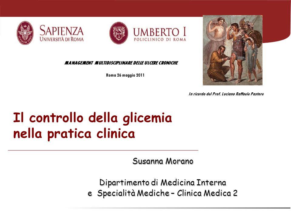 Il controllo della glicemia nella pratica clinica Susanna Morano Dipartimento di Medicina Interna e Specialità Mediche – Clinica Medica 2 MANAGEMENT M