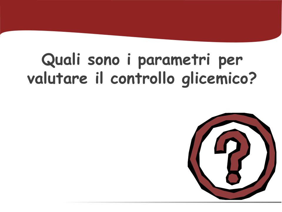 Quali sono i parametri per valutare il controllo glicemico?