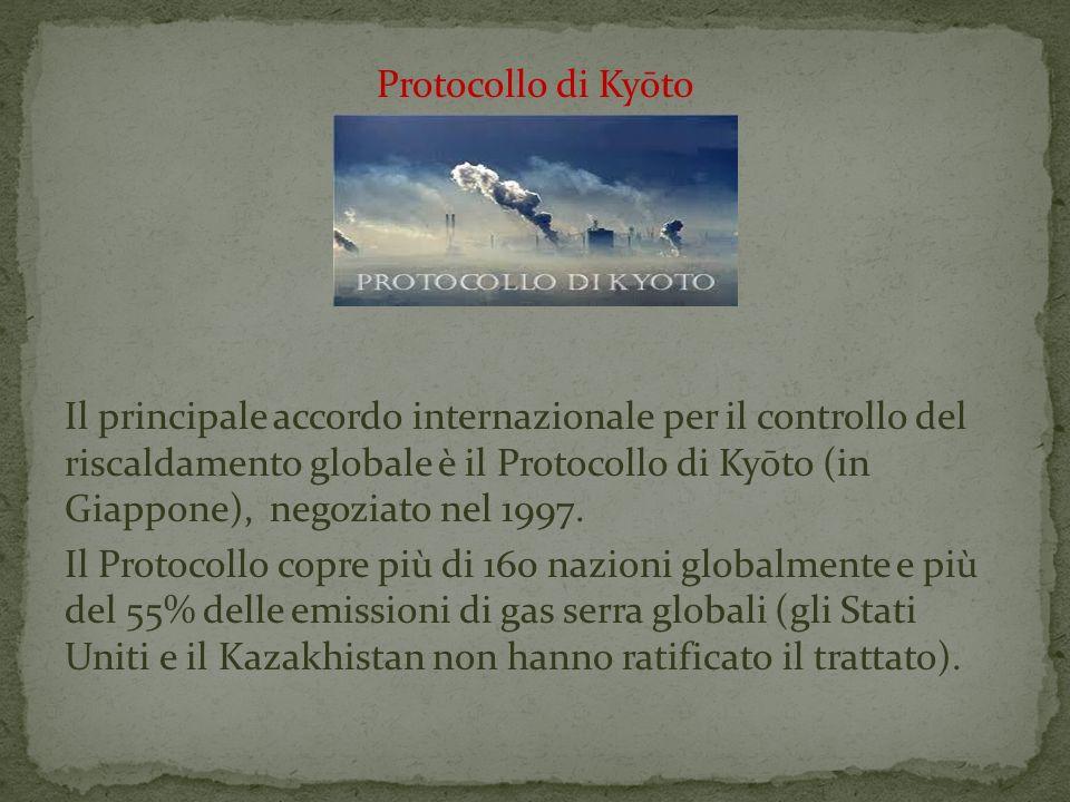 Protocollo di Kyōto Il principale accordo internazionale per il controllo del riscaldamento globale è il Protocollo di Kyōto (in Giappone), negoziato