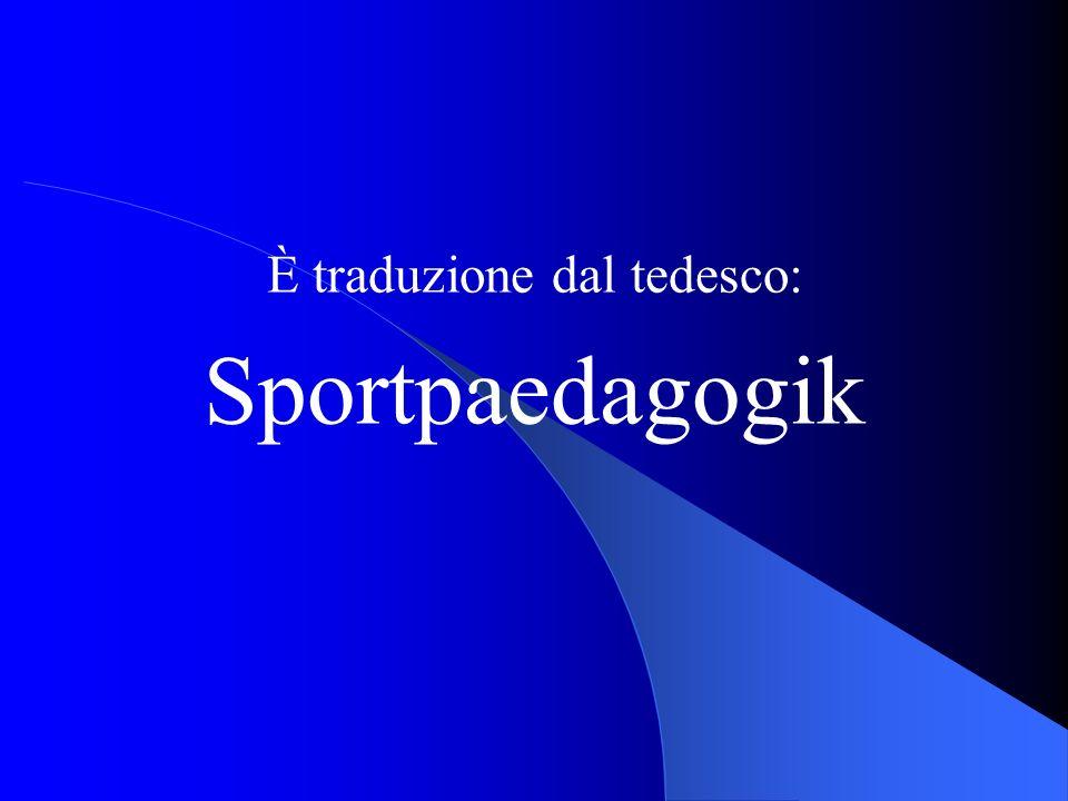 È traduzione dal tedesco: Sportpaedagogik