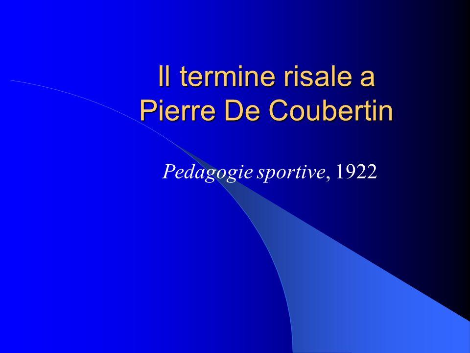 Il termine risale a Pierre De Coubertin Pedagogie sportive, 1922