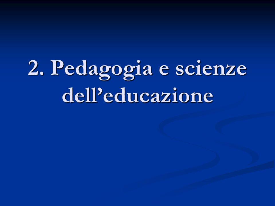 2. Pedagogia e scienze delleducazione