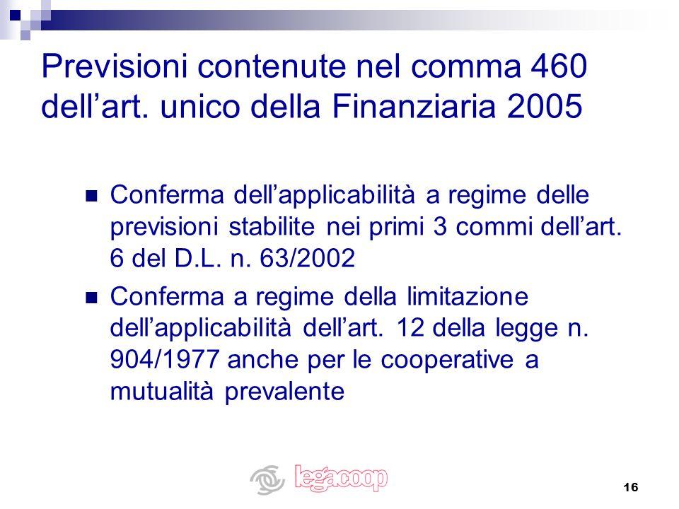 16 Previsioni contenute nel comma 460 dellart. unico della Finanziaria 2005 Conferma dellapplicabilità a regime delle previsioni stabilite nei primi 3