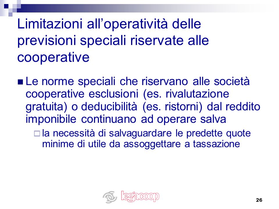 26 Limitazioni alloperatività delle previsioni speciali riservate alle cooperative Le norme speciali che riservano alle società cooperative esclusioni