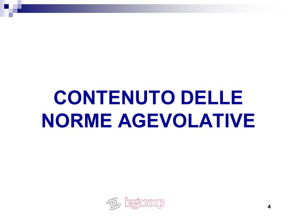 4 CONTENUTO DELLE NORME AGEVOLATIVE
