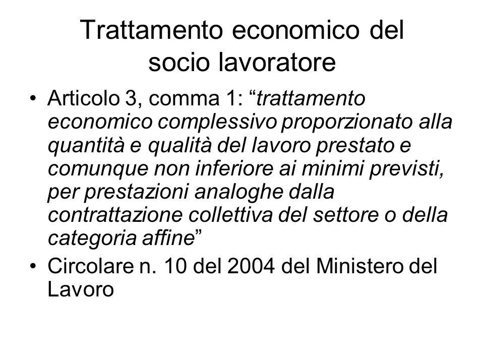Trattamento economico del socio lavoratore Articolo 3, comma 1: trattamento economico complessivo proporzionato alla quantità e qualità del lavoro pre