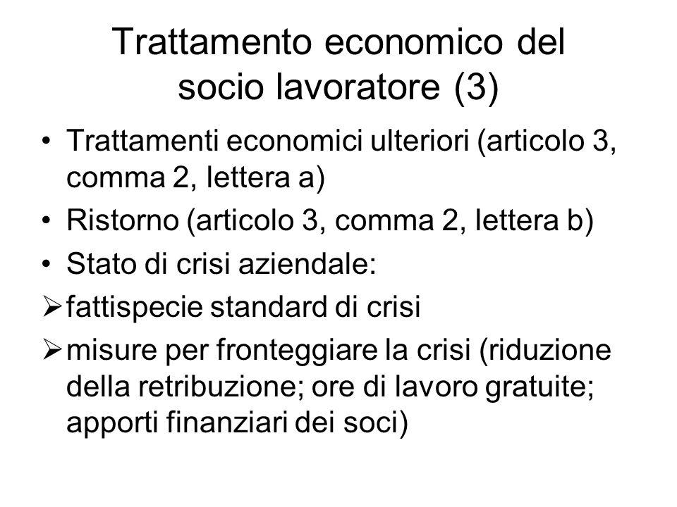 Trattamento economico del socio lavoratore (3) Trattamenti economici ulteriori (articolo 3, comma 2, lettera a) Ristorno (articolo 3, comma 2, lettera