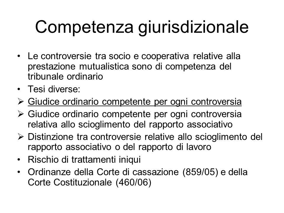 Competenza giurisdizionale Le controversie tra socio e cooperativa relative alla prestazione mutualistica sono di competenza del tribunale ordinario T