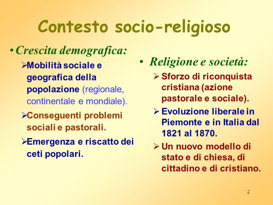 2 Contesto socio-religioso Crescita demografica: Mobilità sociale e geografica della popolazione (regionale, continentale e mondiale). Conseguenti pro