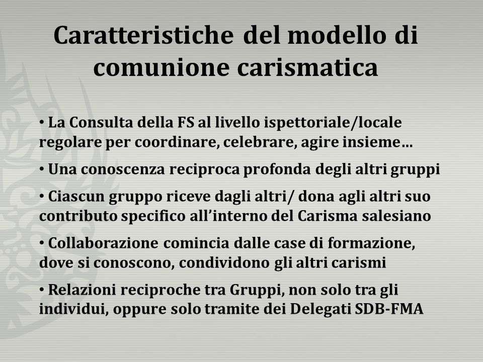 Caratteristiche del modello di comunione carismatica La Consulta della FS al livello ispettoriale/locale regolare per coordinare, celebrare, agire ins