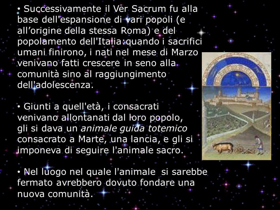 Successivamente il Ver Sacrum fu alla base dell'espansione di vari popoli (e allorigine della stessa Roma) e del popolamento dell'Italia:quando i sacr