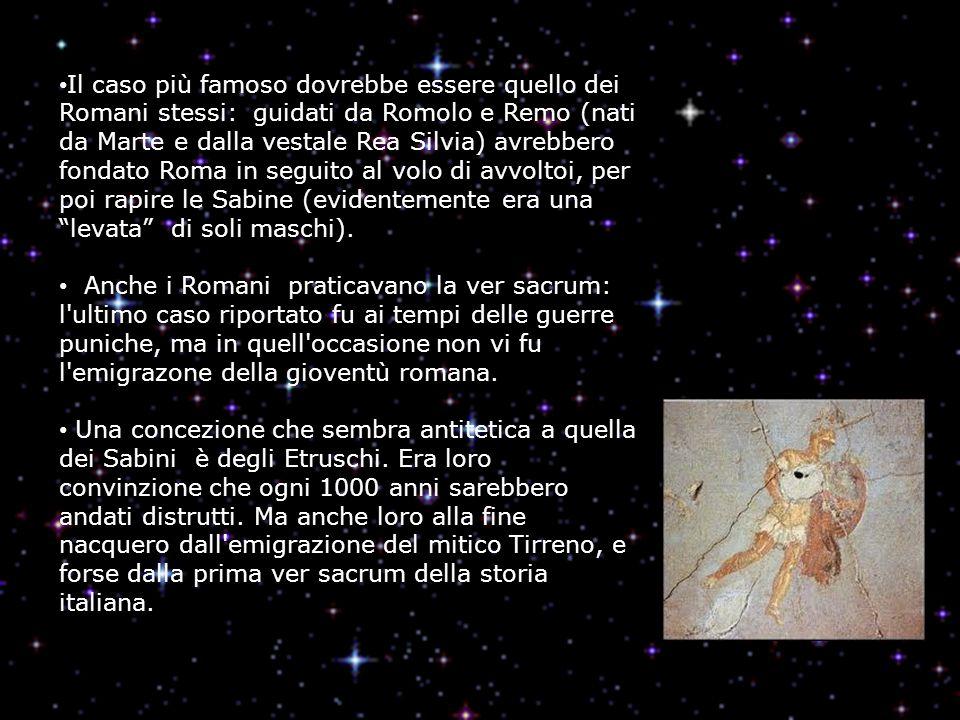 Il caso più famoso dovrebbe essere quello dei Romani stessi: guidati da Romolo e Remo (nati da Marte e dalla vestale Rea Silvia) avrebbero fondato Rom