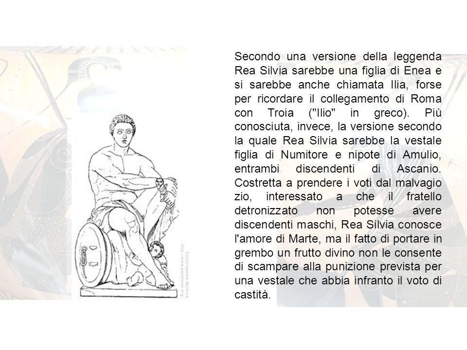 Secondo una versione della leggenda Rea Silvia sarebbe una figlia di Enea e si sarebbe anche chiamata Ilia, forse per ricordare il collegamento di Rom
