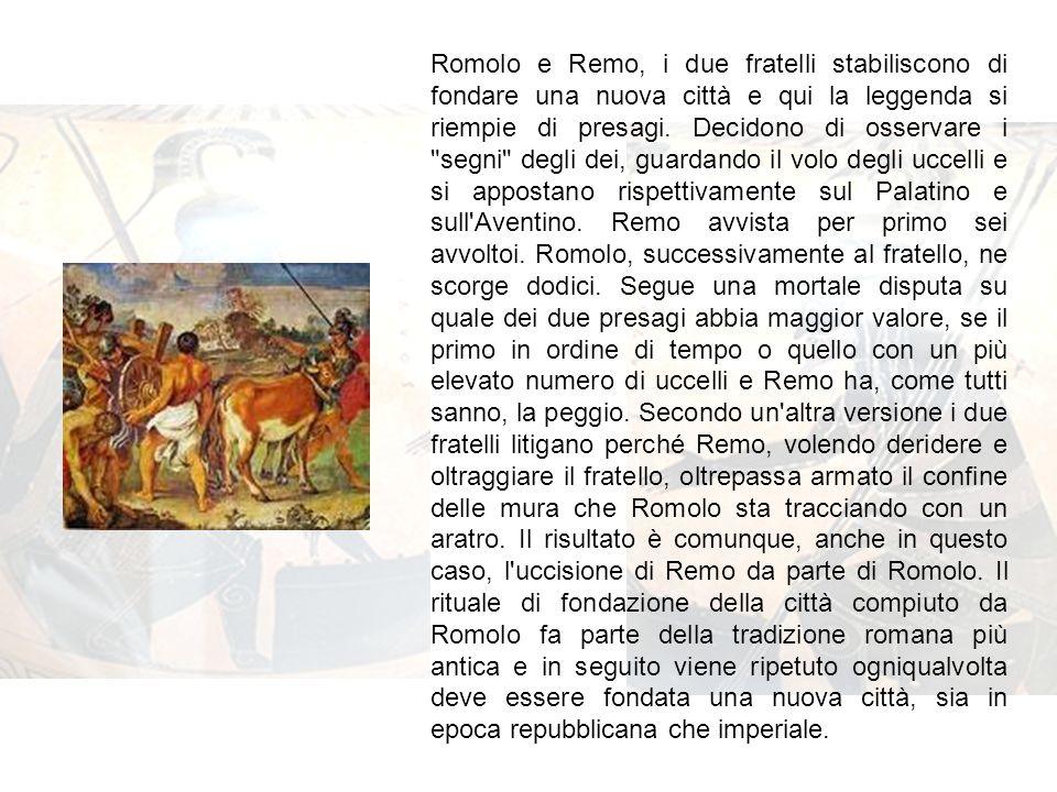 Romolo e Remo, i due fratelli stabiliscono di fondare una nuova città e qui la leggenda si riempie di presagi. Decidono di osservare i