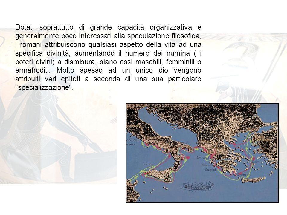 Dotati soprattutto di grande capacità organizzativa e generalmente poco interessati alla speculazione filosofica, i romani attribuiscono qualsiasi asp