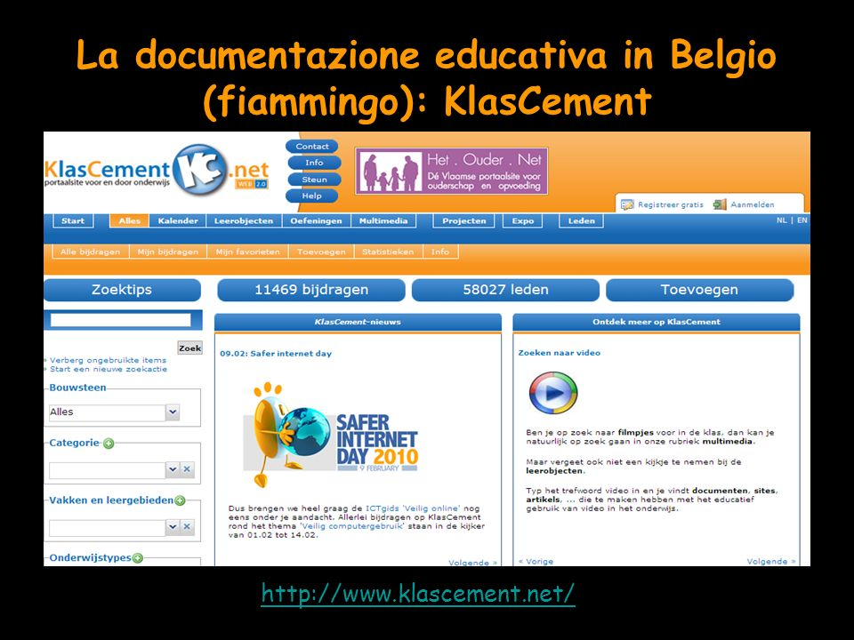 La documentazione educativa in Belgio (fiammingo): KlasCement http://www.klascement.net/