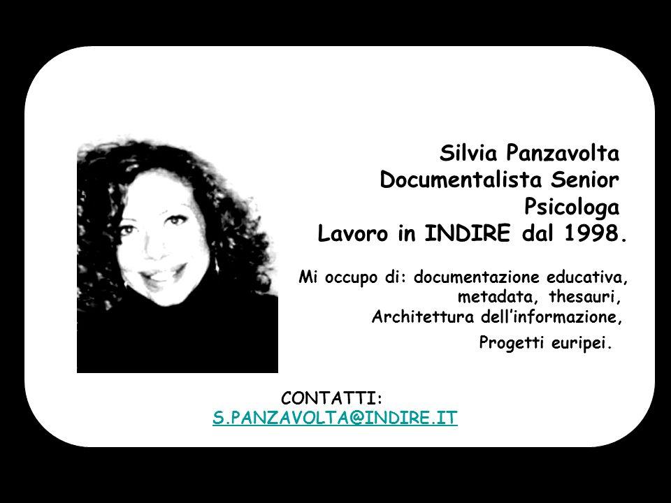 Silvia Panzavolta Documentalista Senior Psicologa Lavoro in INDIRE dal 1998.