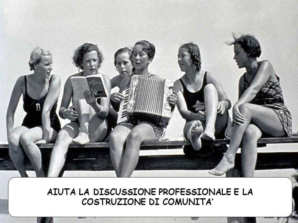 AIUTA LA DISCUSSIONE PROFESSIONALE E LA COSTRUZIONE DI COMUNITA
