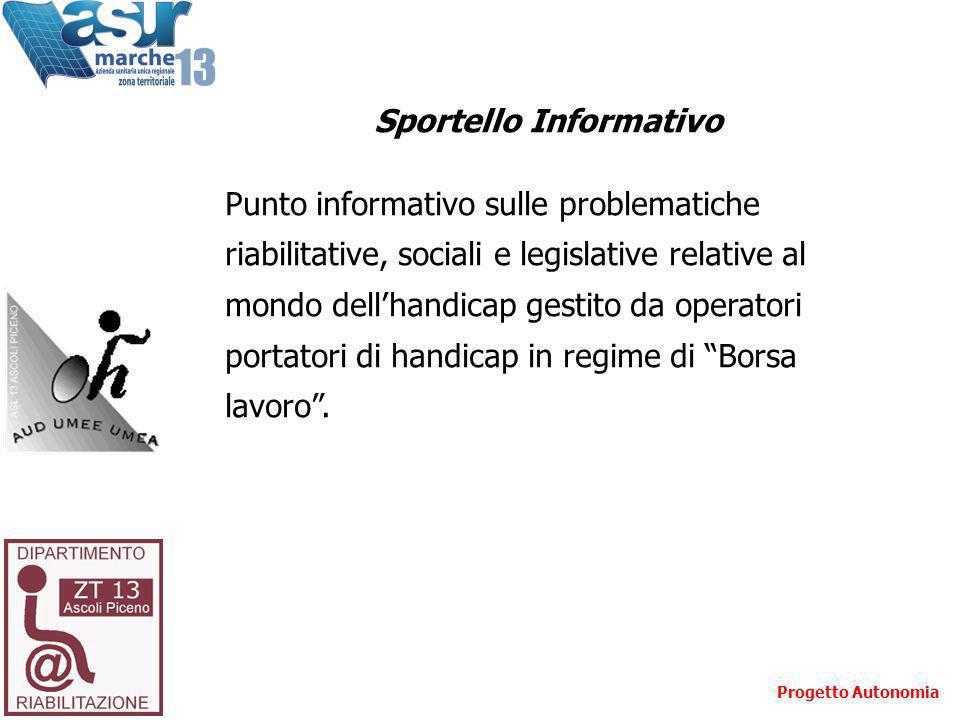 Sportello Informativo Punto informativo sulle problematiche riabilitative, sociali e legislative relative al mondo dellhandicap gestito da operatori p