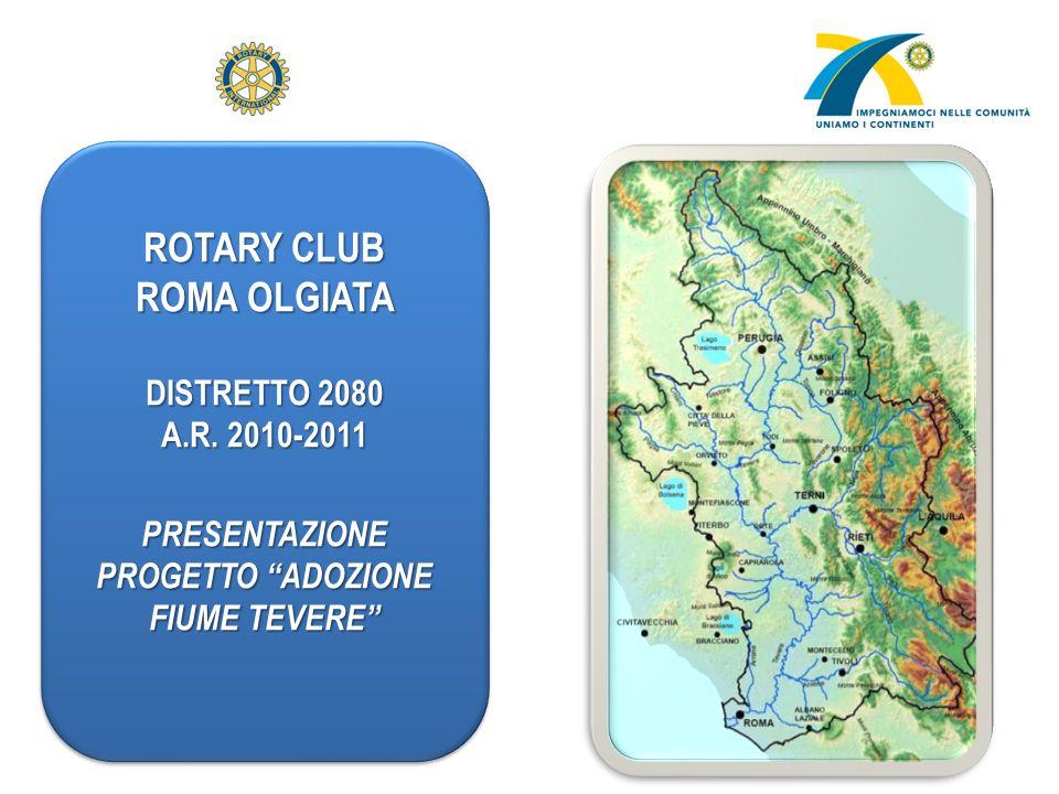 ROTARY CLUB ROMA OLGIATA DISTRETTO 2080 A.R. 2010-2011 PRESENTAZIONE PROGETTO ADOZIONE FIUME TEVERE ROTARY CLUB ROMA OLGIATA DISTRETTO 2080 A.R. 2010-