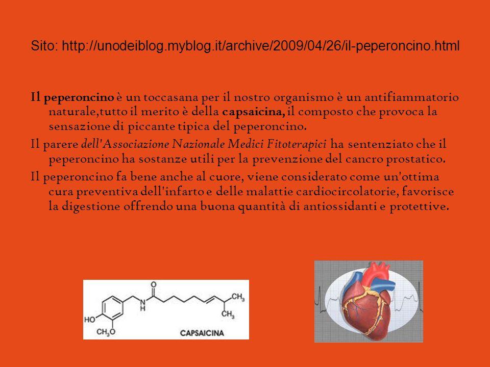 Sito: http://unodeiblog.myblog.it/archive/2009/04/26/il-peperoncino.html Il peperoncino è un toccasana per il nostro organismo è un antifiammatorio na