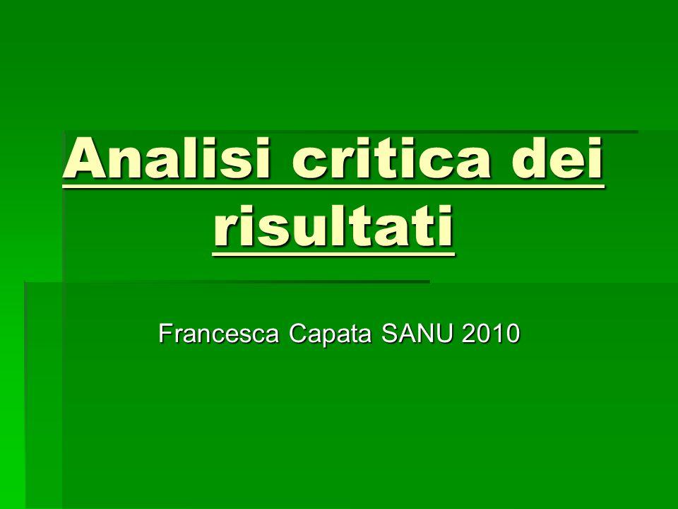 Analisi critica dei risultati Francesca Capata SANU 2010