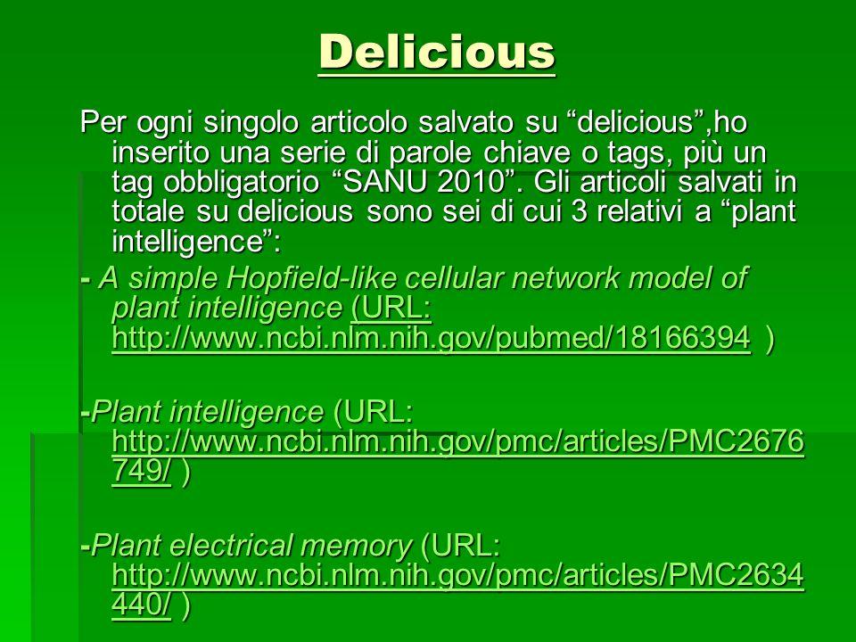 Delicious Per ogni singolo articolo salvato su delicious,ho inserito una serie di parole chiave o tags, più un tag obbligatorio SANU 2010. Gli articol