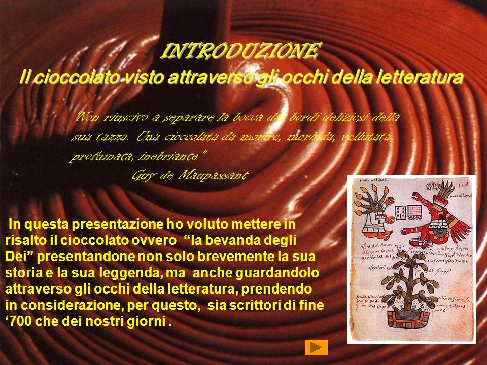 INTRODUZIONE Il cioccolato visto attraverso gli occhi della letteratura In questa presentazione ho voluto mettere in risalto il cioccolato ovvero la b