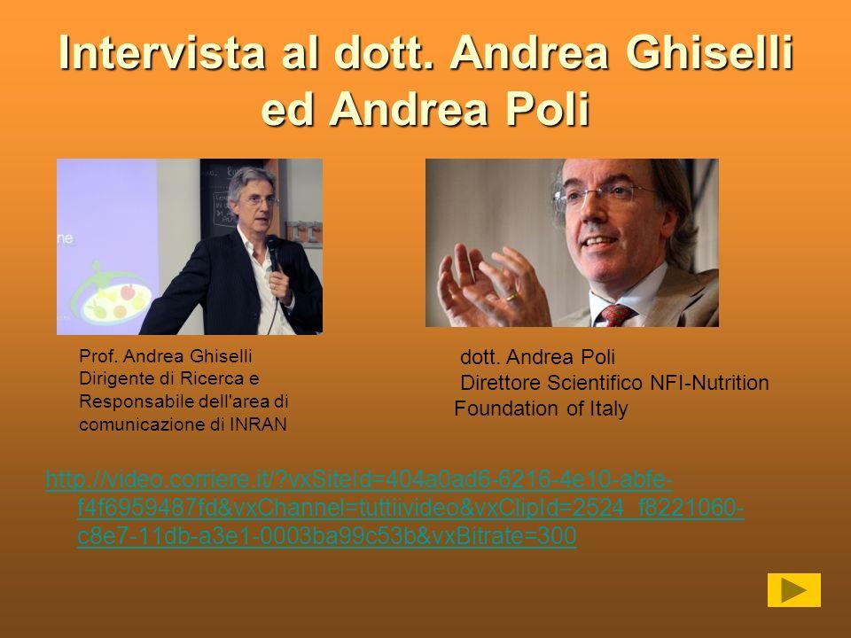 Intervista al dott. Andrea Ghiselli ed Andrea Poli http://video.corriere.it/?vxSiteId=404a0ad6-6216-4e10-abfe- f4f6959487fd&vxChannel=tuttiivideo&vxCl