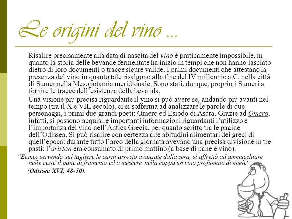 Le origini del vino … Risalire precisamente alla data di nascita del vino è praticamente impossibile, in quanto la storia delle bevande fermentate ha