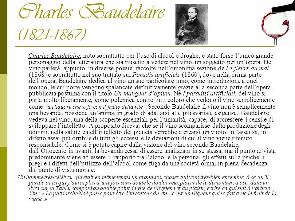 Charles Baudelaire (1821-1867) Charles Baudelaire, noto soprattutto per luso di alcool e droghe, è stato forse lunico grande personaggio della lettera