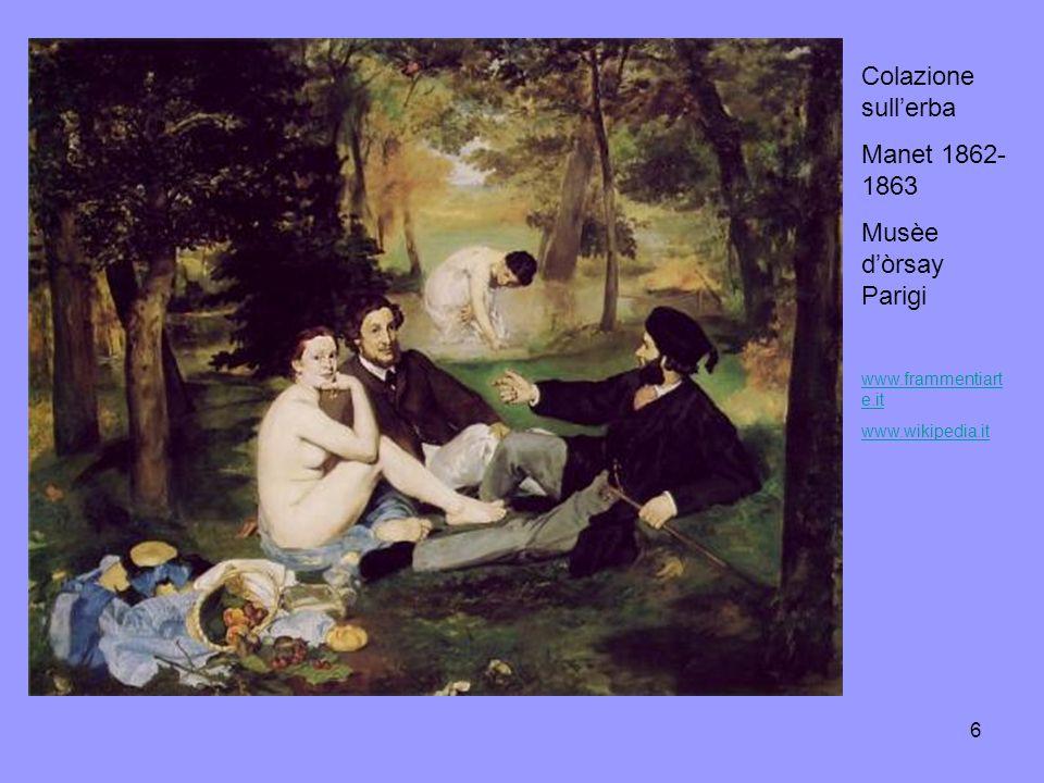 7 Colazione sullerba Monet 1866 Musèe dòrsay Parigi www.frammentiarte.itwww.frammentiarte.it; www.wikipedia.it