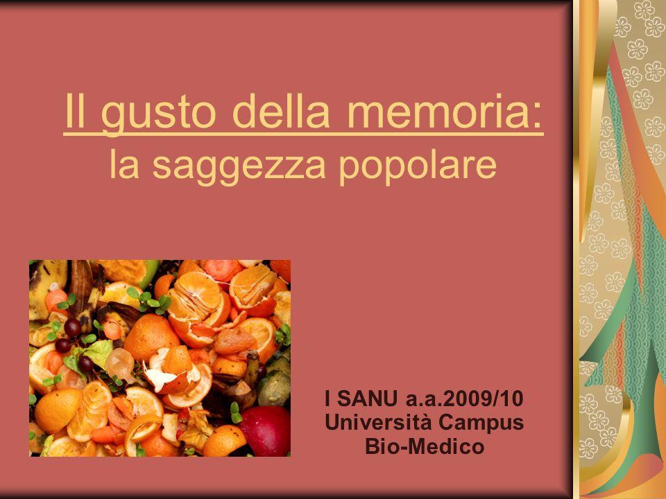 Il gusto della memoria: la saggezza popolare I SANU a.a.2009/10 Università Campus Bio-Medico